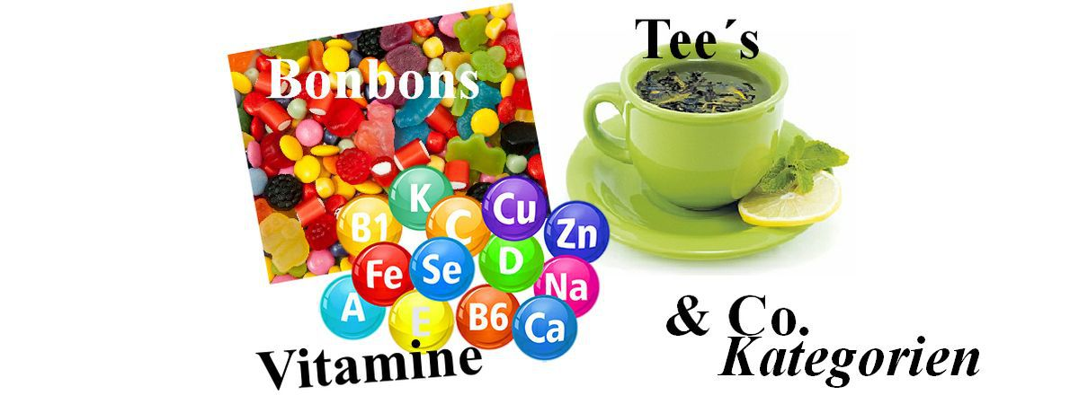 Bonbons, Tee´s, Vitamine & Co.